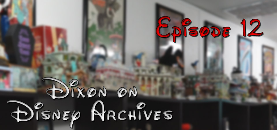 Dixon on Disney Archives – Episode 12 – (S1E12)